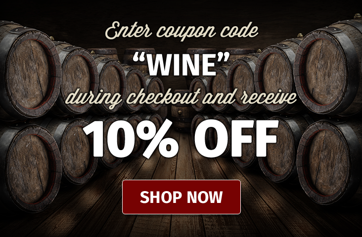 Enter Coupon Code WINE during checkout and receive 10% Off. Shop now